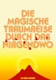 Die Magische Traumreise Durch Das Nirgendwo (eBook, ePUB)