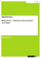 Rhetorische - evaluative und persuasive - Sprechakte (eBook, ePUB)
