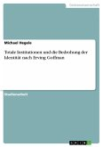 Erving Goffman - Eine Analyse der totalen Institution (eBook, ePUB)