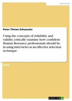 Using the concepts of reliability and validity, critically examine how confident Human Resource professionals should be in using interviews as an effective selection technique (eBook, ePUB)