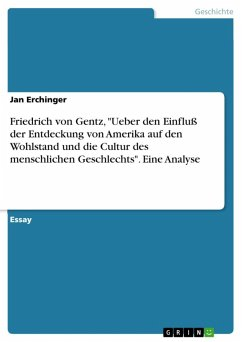 Eine Analyse der Abhandlung >>Ueber den Einfluß der Entdeckung von Amerika auf den Wohlstand und die Cultur des menschlichen Geschlechts<< von Friedrich von Gentz (eBook, ePUB)