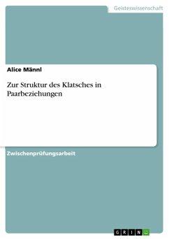 Zur Struktur des Klatsches in Paarbeziehungen (eBook, ePUB) - Männl, Alice