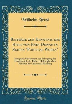 Beiträge zur Kenntnis des Stils von John Donne in Seinen