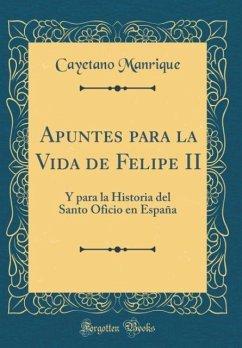 Apuntes para la Vida de Felipe II