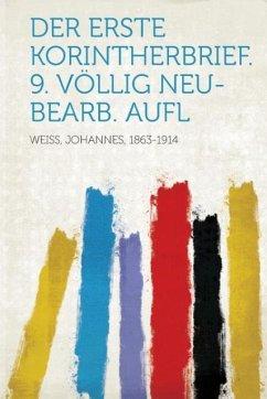 Der Erste Korintherbrief. 9. Vollig Neu- Bearb. Aufl