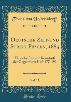 Deutsche Zeit-und Streit-Fragen, 1883, Vol. 12