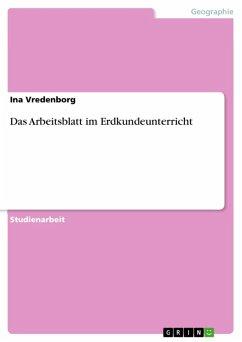 Das Arbeitsblatt im Erdkundeunterricht (eBook, ePUB)