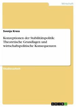 Konzeptionen der Stabilitätspolitik: Theoretische Grundlagen und wirtschaftspolitische Konsequenzen (eBook, ePUB)