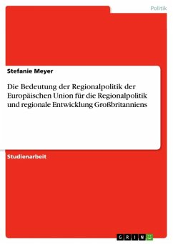 Die Bedeutung der Regionalpolitik der Europäischen Union für die Regionalpolitik und regionale Entwicklung Großbritanniens (eBook, ePUB)