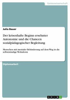 Der krisenhafte Beginn ersehnter Autonomie und die Chancen sozialpädagogischer Begleitung (eBook, ePUB)
