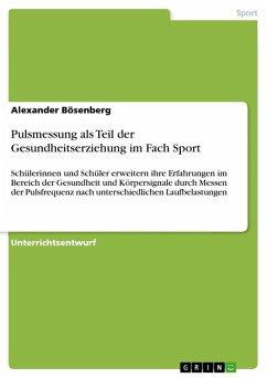 Pulsmessung als Teil der Gesundheitserziehung im Fach Sport (eBook, ePUB)