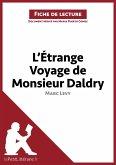 L'Étrange Voyage de Monsieur Daldry de Marc Levy (Fiche de lecture) (eBook, ePUB)