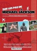 Sur les pas de Michael Jackson (eBook, ePUB)