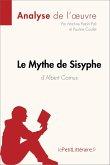 Le Mythe de Sisyphe d'Albert Camus (Analyse de l'oeuvre) (eBook, ePUB)