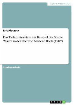 Das Tiefeninterview am Beispiel der Studie 'Macht in der Ehe' von Marlene Bock (1987) (eBook, ePUB)