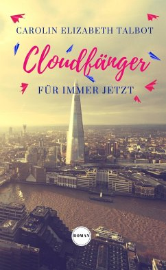 Cloudfänger (eBook, ePUB) - Talbot, Carolin Elizabeth