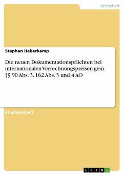 Die neuen Dokumentationspflichten bei internationalen Verrechnungspreisen gem. §§ 90 Abs. 3, 162 Abs. 3 und 4 AO (eBook, ePUB)