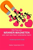 Wie Frau zum Männer-Magneten wird, dem kein Mann widerstehen kann! (eBook, ePUB)