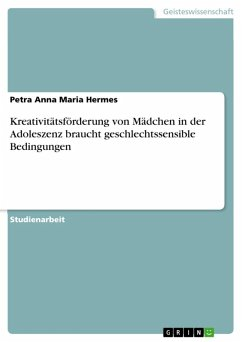 Kreativitätsförderung von Mädchen in der Adoleszenz braucht geschlechtssensible Bedingungen (eBook, ePUB)