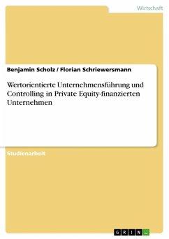 Wertorientierte Unternehmensführung und Controlling in Private Equity-finanzierten Unternehmen (eBook, ePUB)