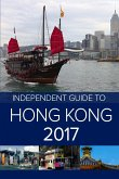 The Independent Guide to Hong Kong 2017