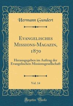 Evangelisches Missions-Magazin, 1870, Vol. 14