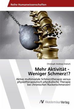 Mehr Aktivität - Weniger Schmerz!? - Oratsch, Christoph Andreas