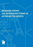 Remaking Europe: the new manufacturing as an engine for growth