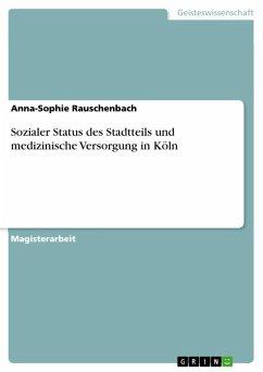 Sozialer Status des Stadtteils und medizinische Versorgung in Köln (eBook, ePUB)