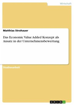 Das Economic Value Added Konzept als Ansatz in der Unternehmensbewertung (eBook, ePUB) - Strohauer, Matthias