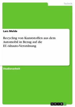 Recycling von Kunststoffen aus dem Automobil in Bezug auf die EU-Altauto-Verordnung (eBook, ePUB)