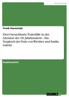 Zwei benachbarte Todesfälle in der Literatur des 18. Jahrhunderts - Ein Vergleich der Tode von Werther und Emilia Galotti (eBook, ePUB)
