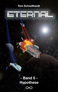 Eternal: Band 5 - Hypothese (eBook, ePUB) - Schnellhardt, Tom