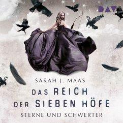 Sterne und Schwerter / Das Reich der sieben Höfe Bd.3 (MP3-Download) - Maas, Sarah J.