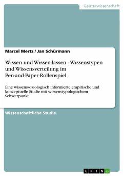 Wissen und Wissen-lassen - Wissenstypen und Wissensverteilung im Pen-and-Paper-Rollenspiel (eBook, ePUB)