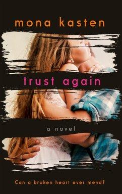 Trust Again (eBook, ePUB) - Kasten, Mona