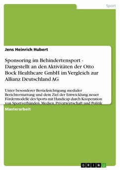 Sponsoring im Behindertensport - Dargestellt an den Aktivitäten der Otto Bock Healthcare GmbH im Vergleich zur Allianz Deutschland AG (eBook, ePUB) - Hubert, Jens Heinrich
