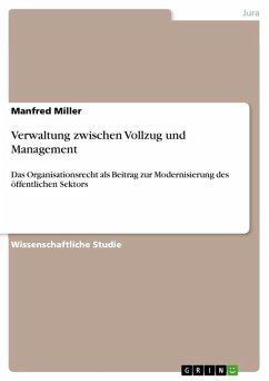 Verwaltung zwischen Vollzug und Management (eBook, ePUB)