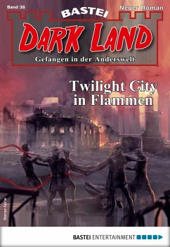 Twilight City in Flammen / Dark Land Bd.38 (eBook, ePUB)