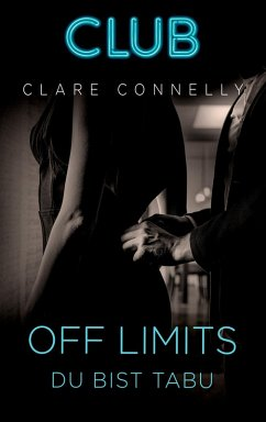 Off Limits - Du bist tabu / Club Bd.1 (eBook, ePUB) - Connelly, Clare