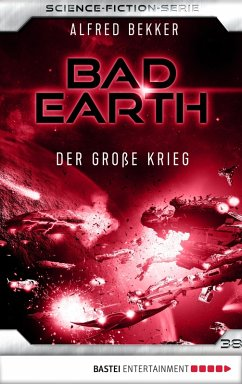 Der große Krieg / Bad Earth Bd.38 (eBook, ePUB)