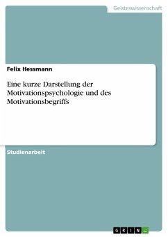 Eine kurze Darstellung der Motivationspsychologie und des Motivationsbegriffs (eBook, ePUB)