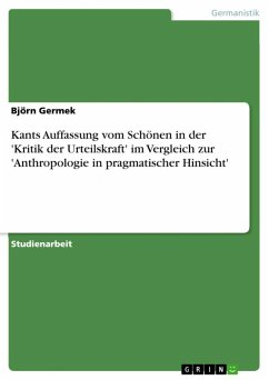 Kants Auffassung vom Schönen in der 'Kritik der Urteilskraft' im Vergleich zur 'Anthropologie in pragmatischer Hinsicht' (eBook, ePUB)