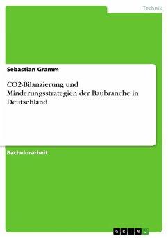 CO2-Bilanzierung und Minderungsstrategien der Baubranche in Deutschland (eBook, PDF)
