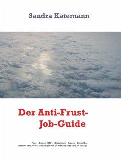 Dein Anti-Frust-Job-Guide (eBook, ePUB)