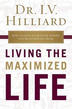 Living the Maximized Life (eBook, ePUB)
