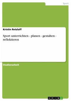Sport unterrichten - planen - gestalten - reflektieren (eBook, ePUB)