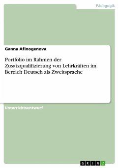 Portfolio im Rahmen der Zusatzqualifizierung von Lehrkräften im Bereich Deutsch als Zweitsprache (eBook, PDF)