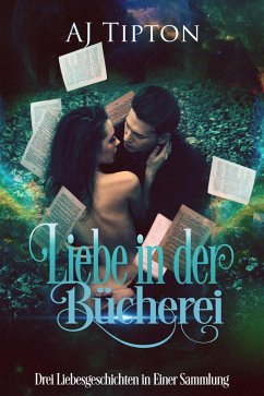 Liebe in der Bücherei: Drei Liebesgeschichten in Einer Sammlung (eBook, ePUB)