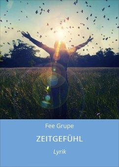 ZEITGEFÜHL (eBook, ePUB) - Grupe, Fee